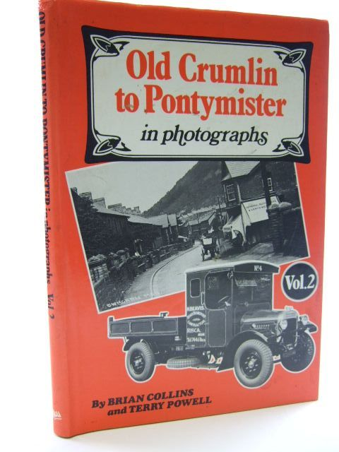 Photo of OLD CRUMLIN TO PONTYMISTER IN PHOTOGRAPHS VOLUME 2 written by Collins, Brian<br />Powell, Terry published by Stewart Williams (STOCK CODE: 2105928)  for sale by Stella & Rose's Books
