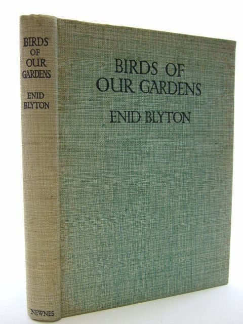 Photo of BIRDS OF OUR GARDENS written by Blyton, Enid illustrated by Green, Roland<br />Aris, Ernest A. published by George Newnes Ltd. (STOCK CODE: 2106055)  for sale by Stella & Rose's Books