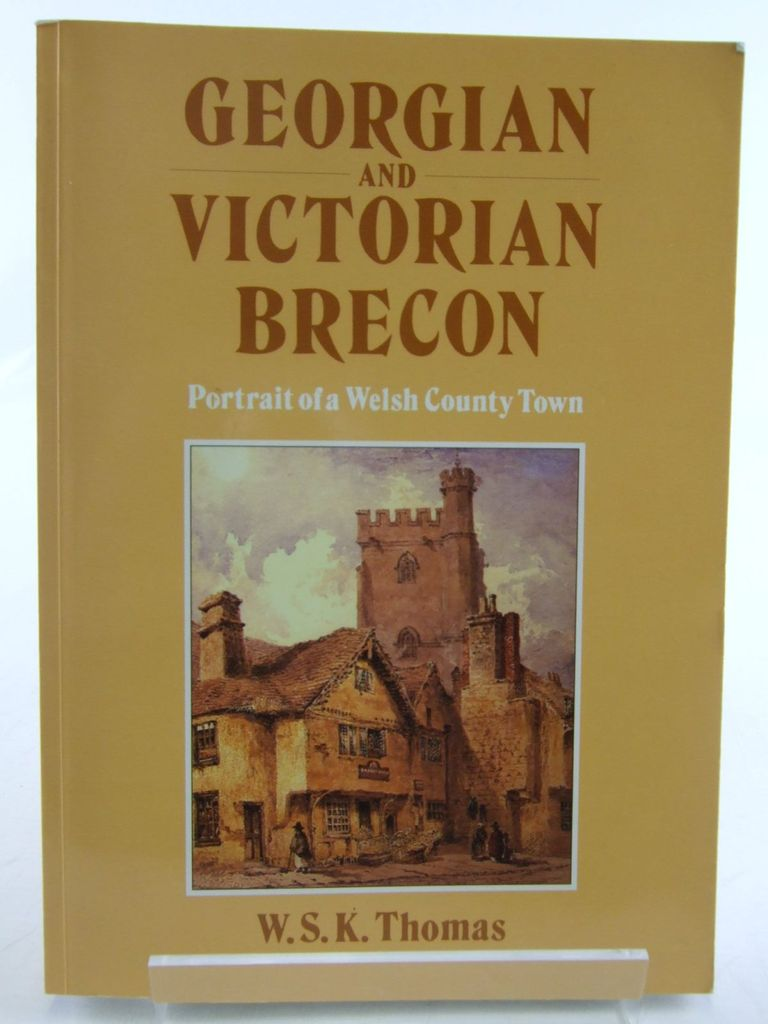 Photo of GEORGIAN AND VICTORIAN BRECON written by Thomas, W.S.K. published by Gomer (STOCK CODE: 2106616)  for sale by Stella & Rose's Books