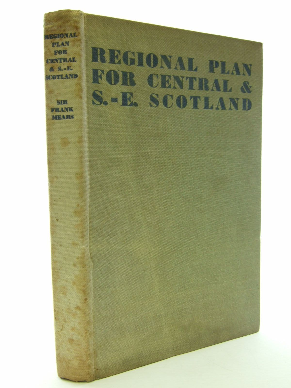 Photo of A REGIONAL SURVEY AND PLAN FOR CENTRAL AND SOUTH-EAST SCOTLAND written by Mears, Sir Frank C. (STOCK CODE: 2106851)  for sale by Stella & Rose's Books