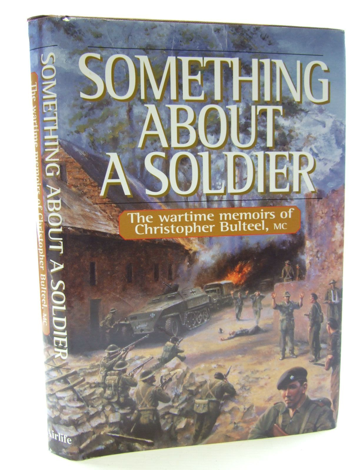 Photo of SOMETHING ABOUT A SOLDIER written by Bulteel, Christopher published by Airlife (STOCK CODE: 2107629)  for sale by Stella & Rose's Books