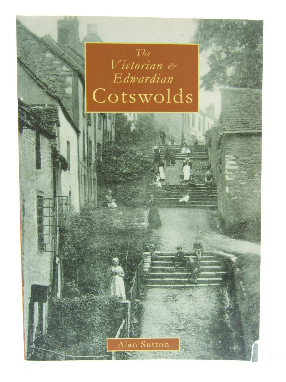 Photo of THE VICTORIAN & EDWARDIAN COTSWOLDS written by Sutton, Alan published by Amberley Publishing (STOCK CODE: 2107630)  for sale by Stella & Rose's Books