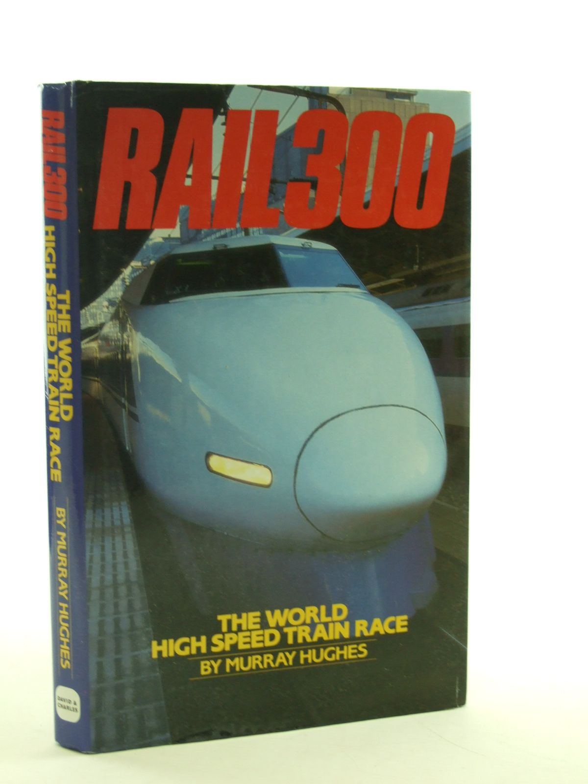 Photo of RAIL 300 written by Hughes, Murray published by David & Charles (STOCK CODE: 2107733)  for sale by Stella & Rose's Books