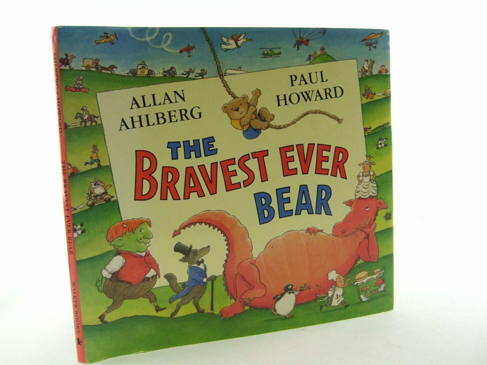 Bravest Chicken Ever: THE BRAVEST EVER BEAR Written By Ahlberg, Allan, STOCK