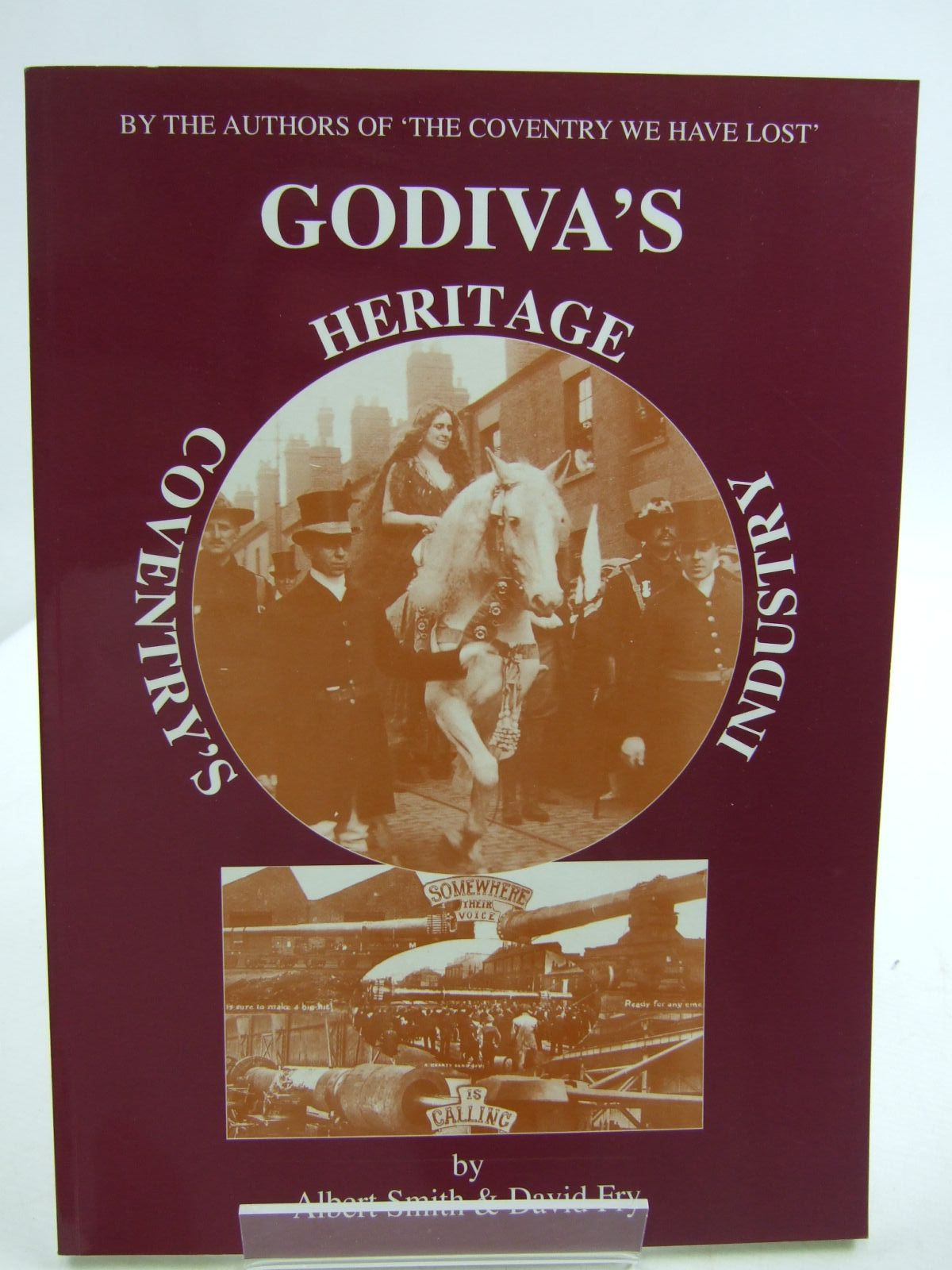Photo of GODIVA'S HERITAGE: COVENTRY'S INDUSTRY written by Smith, Albert<br />Fry, David published by Simanda Press (STOCK CODE: 2109496)  for sale by Stella & Rose's Books