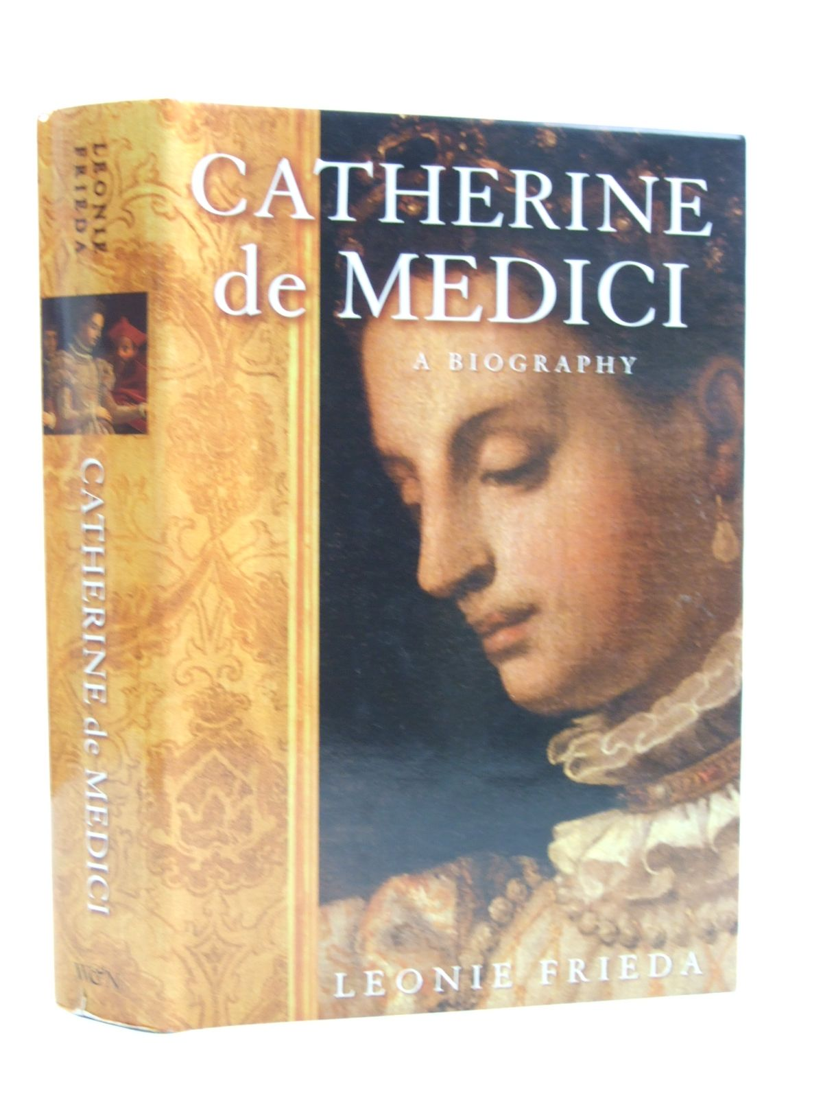 Photo of CATHERINE DE MEDICI A BIOGRAPHY written by Frieda, Leonie published by Weidenfeld and Nicolson (STOCK CODE: 2109544)  for sale by Stella & Rose's Books