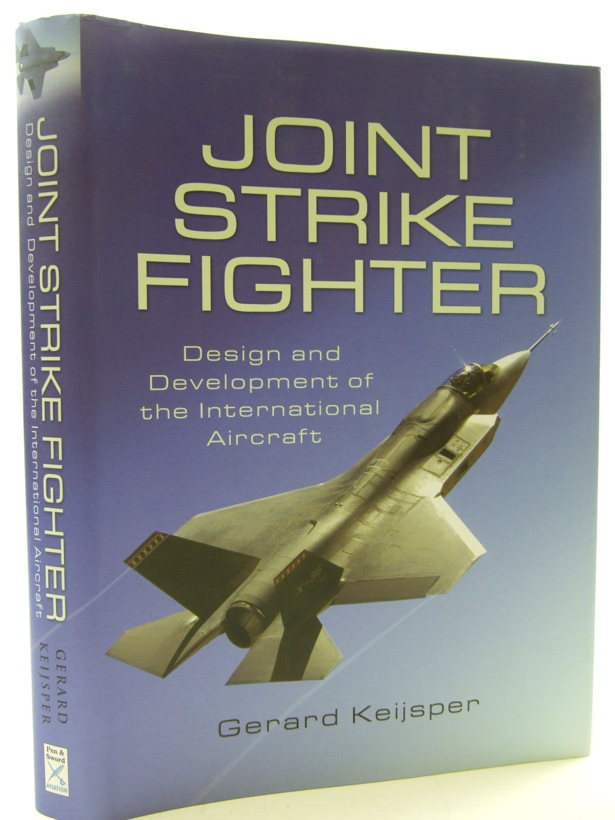 Photo of LOCKHEED F-35 JOINT STRIKE FIGHTER written by Keijsper, Gerard published by Pen & Sword Aviation (STOCK CODE: 2109668)  for sale by Stella & Rose's Books