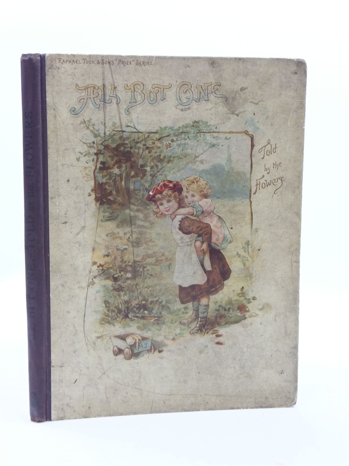 Photo of ALL BUT ONE TOLD BY THE FLOWERS written by Nesbit, E.<br />Scannell, Florence<br />Walton, Ellis<br />Burnside, Helen Marion<br />et al,  illustrated by Jackson, Helen<br />Taylor, Mabel<br />et al.,  published by Raphael Tuck & Sons (STOCK CODE: 2110077)  for sale by Stella & Rose's Books