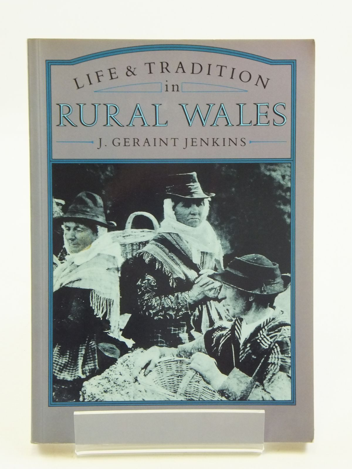 Photo of LIFE & TRADITION IN RURAL WALES written by Jenkins, John Geraint published by Alan Sutton (STOCK CODE: 2110676)  for sale by Stella & Rose's Books