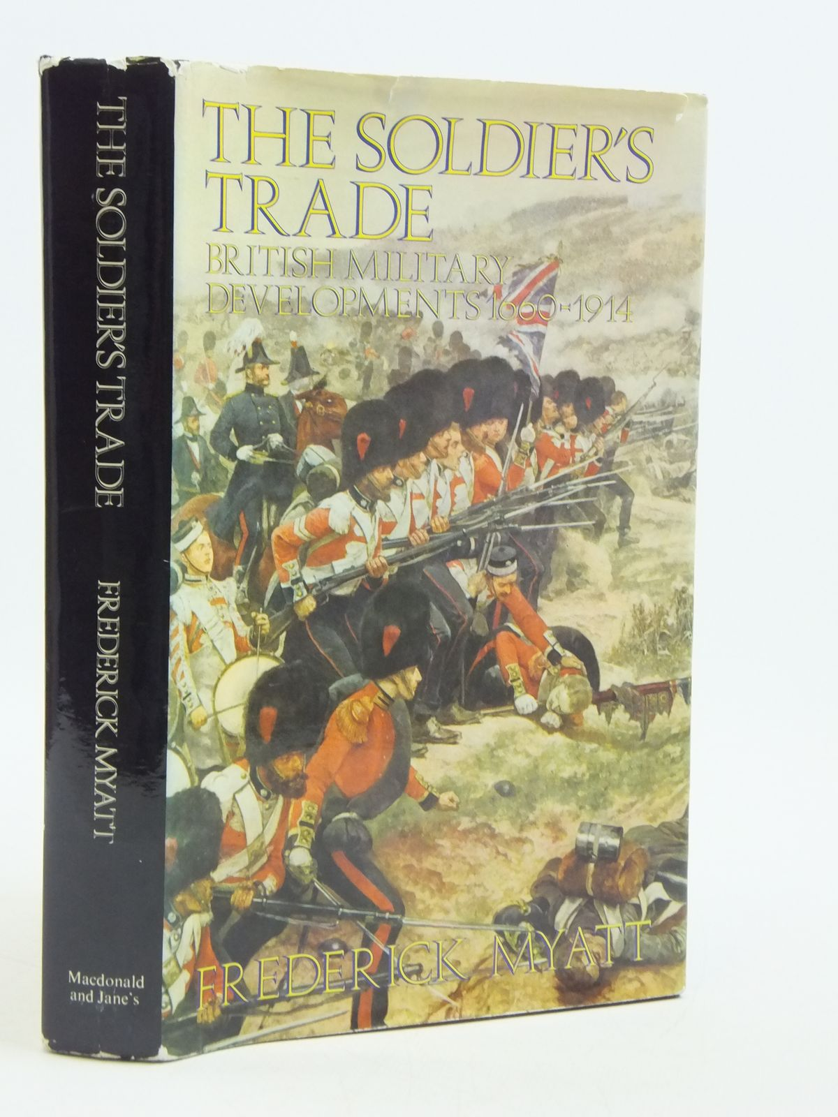 Photo of THE SOLDIER'S TRADE BRITISH MILITARY DEVELOPMENTS 1660-1914 written by Myatt, Frederick published by Macdonald and Jane's (STOCK CODE: 2110718)  for sale by Stella & Rose's Books