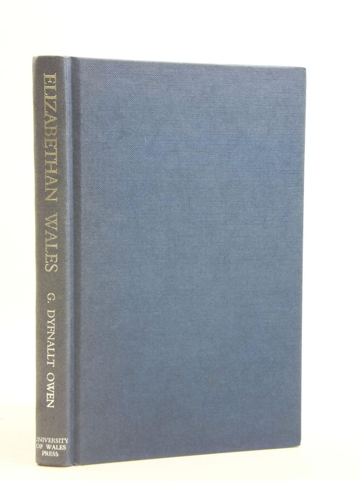 Photo of ELIZABETHAN WALES written by Owen, Geraint Dyfnallt published by University of Wales (STOCK CODE: 2110731)  for sale by Stella & Rose's Books