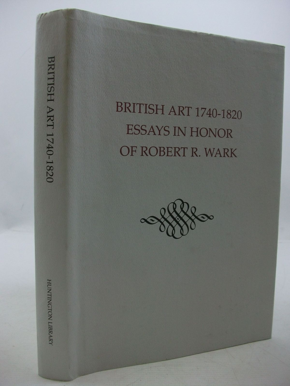 Photo of BRITISH ART 1740-1820 ESSAYS IN HONOR OF ROBERT T. WARK written by Sutherland, Guilland published by The Huntington Library (STOCK CODE: 2111385)  for sale by Stella & Rose's Books