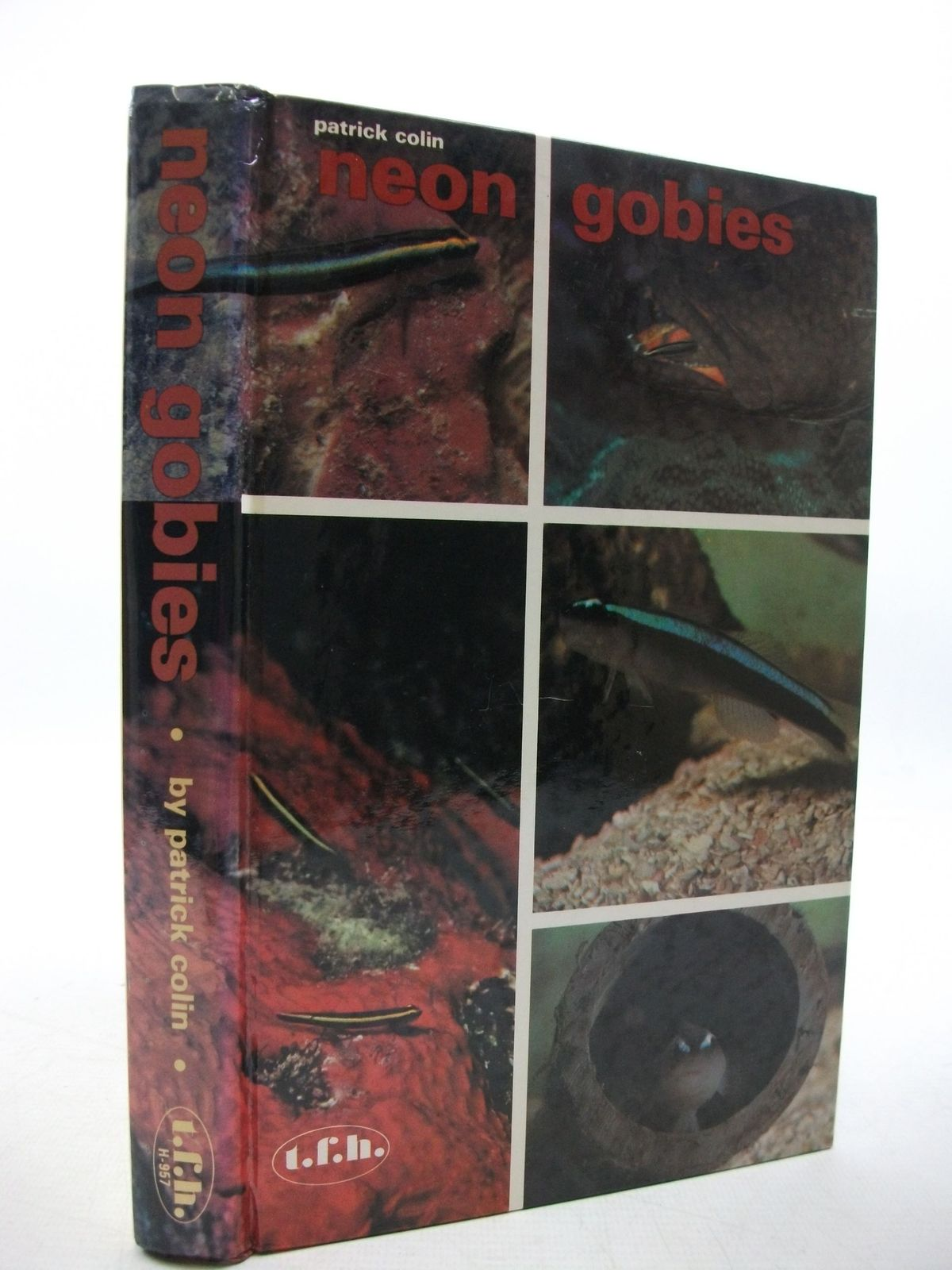 Photo of THE NEON GOBIES written by Colin, Patrick published by T.F.H. Publications Ltd. (STOCK CODE: 2111445)  for sale by Stella & Rose's Books