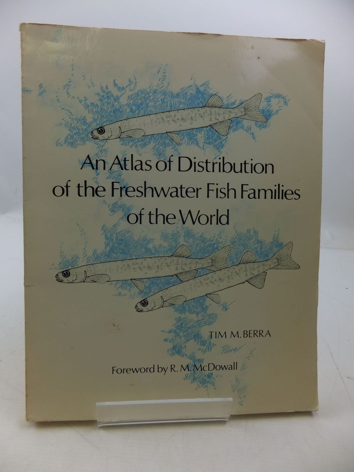 Photo of AN ATLAS OF DISTRIBUTION OF THE FRESHWATER FISH FAMILIES OF THE WORLD written by Berra, Tim M. published by University of Nebraska (STOCK CODE: 2111529)  for sale by Stella & Rose's Books
