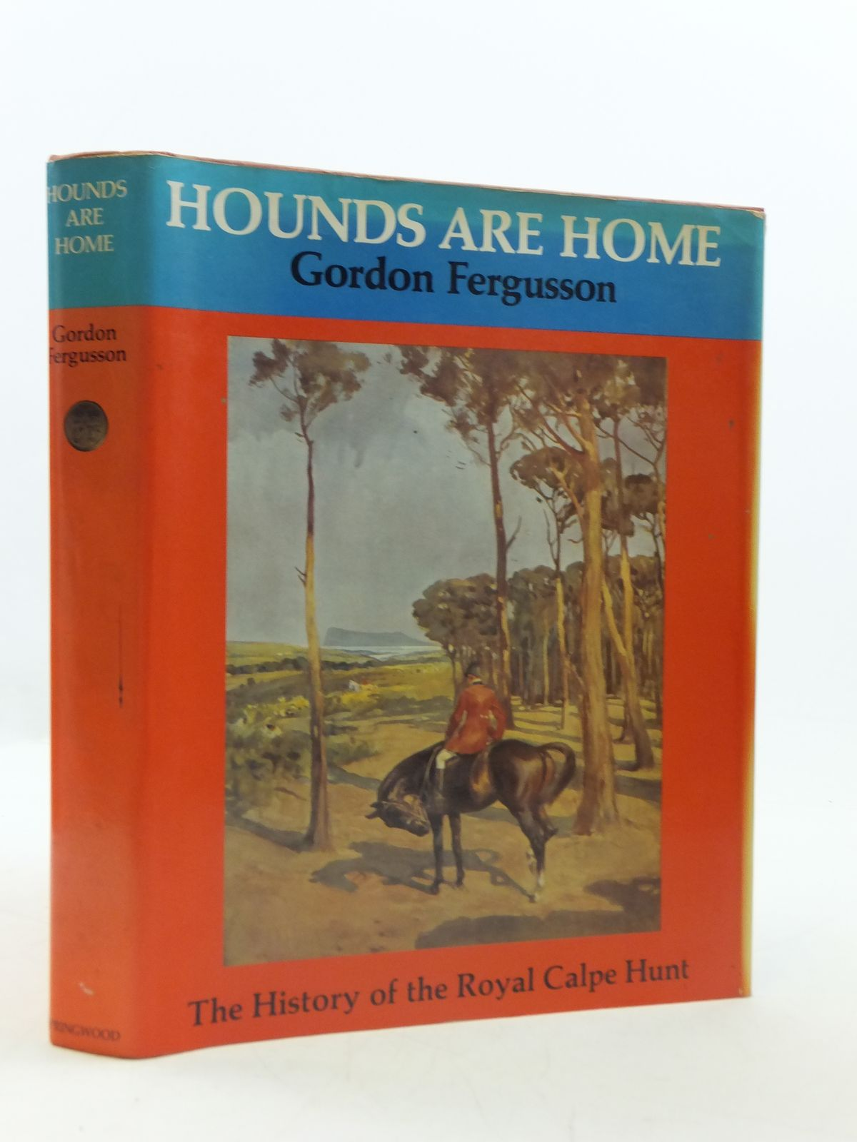 Photo of HOUNDS ARE HOME THE HISTORY OF THE ROYAL CALPE HUNT