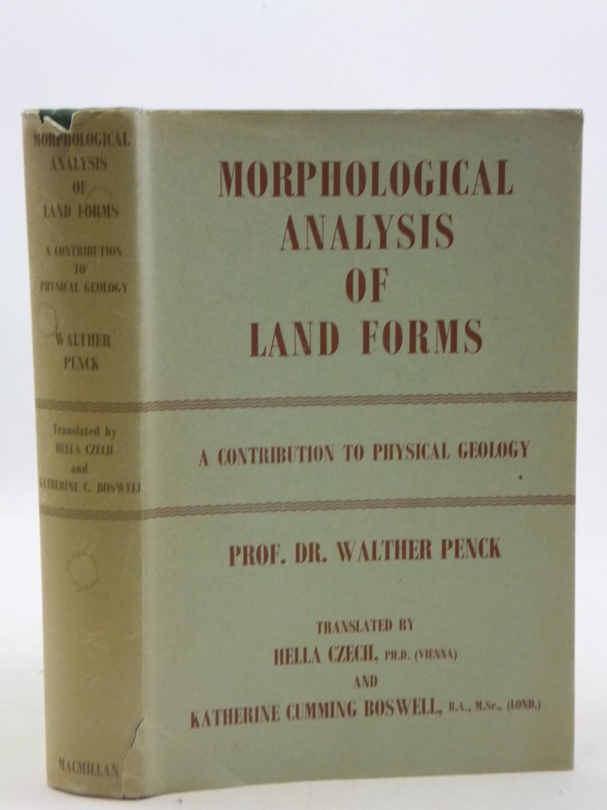 Photo of MORPHOLOGICAL ANALYSIS OF LAND FORMS written by Penck, Walther<br />Czech, Hella<br />Boswell, Katherine Cumming published by Macmillan & Co. Ltd. (STOCK CODE: 2111703)  for sale by Stella & Rose's Books