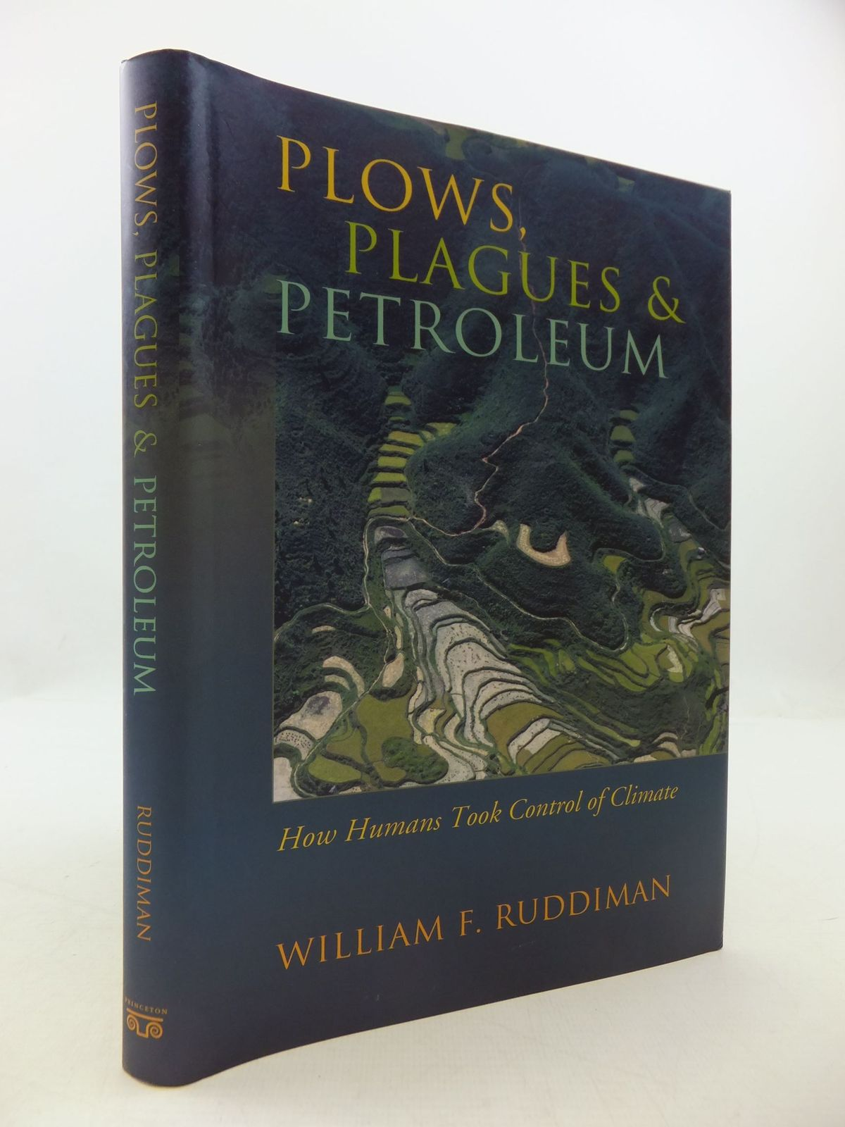 Photo of PLOWS, PLAGUES, AND PETROLEUM HOW HUMANS TOOK CONTROL OF CLIMATE written by Ruddiman, William F. published by Princeton University Press (STOCK CODE: 2111723)  for sale by Stella & Rose's Books