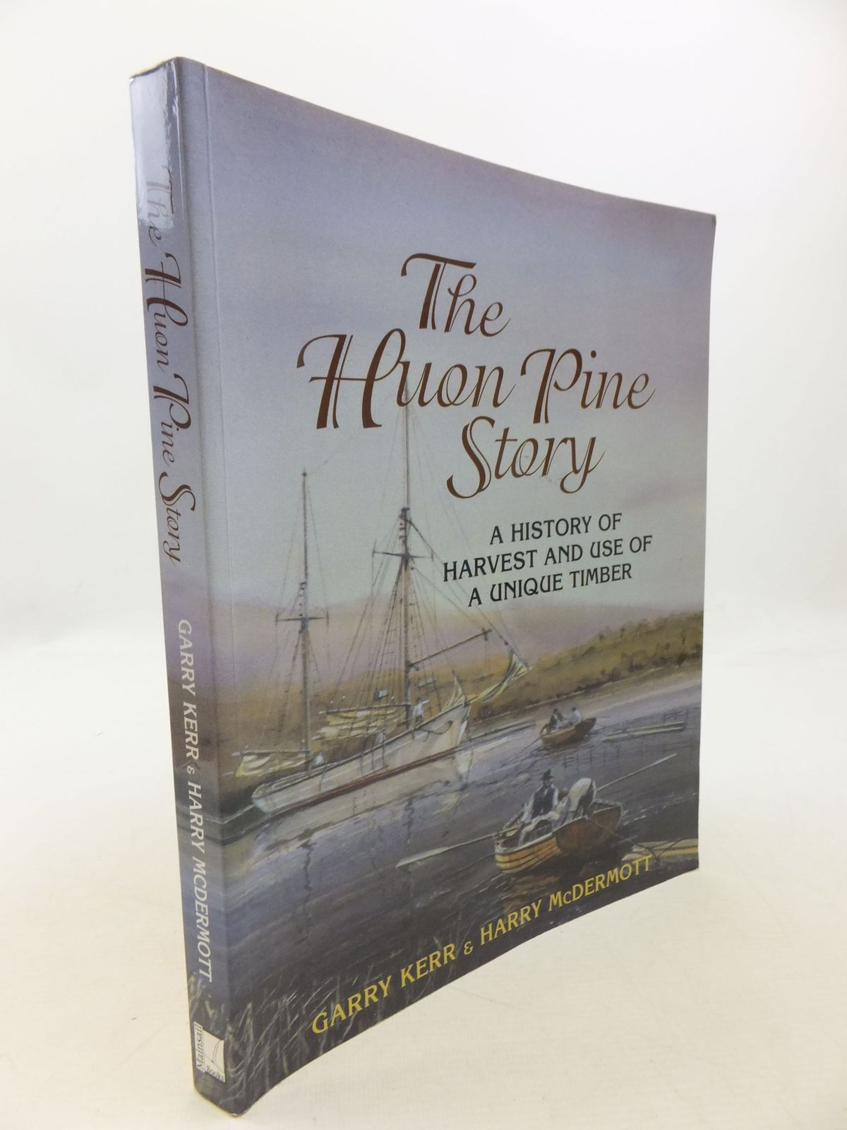 Photo of THE HUON PINE STORY written by Kerr, Garry<br />McDermott, Harry published by Mainsail Books (STOCK CODE: 2112180)  for sale by Stella & Rose's Books
