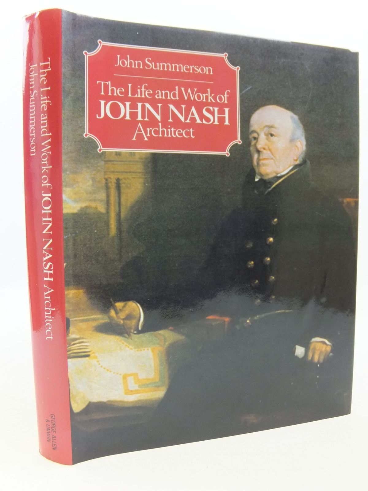 Photo of THE LIFE AND WORK OF JOHN NASH ARCHITECT written by Summerson, John published by George Allen & Unwin (STOCK CODE: 2112205)  for sale by Stella & Rose's Books