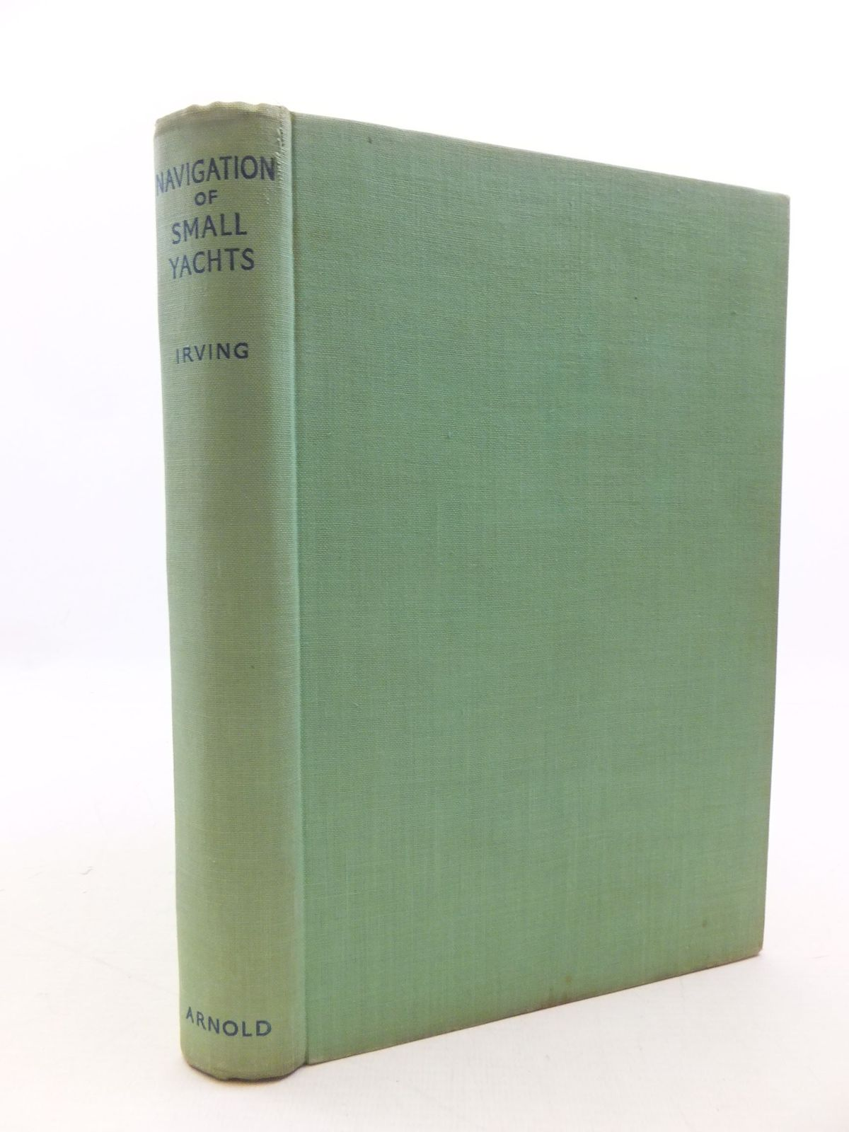 Photo of THE NAVIGATION OF SMALL YACHTS written by Irving, John published by Edward Arnold (STOCK CODE: 2112240)  for sale by Stella & Rose's Books