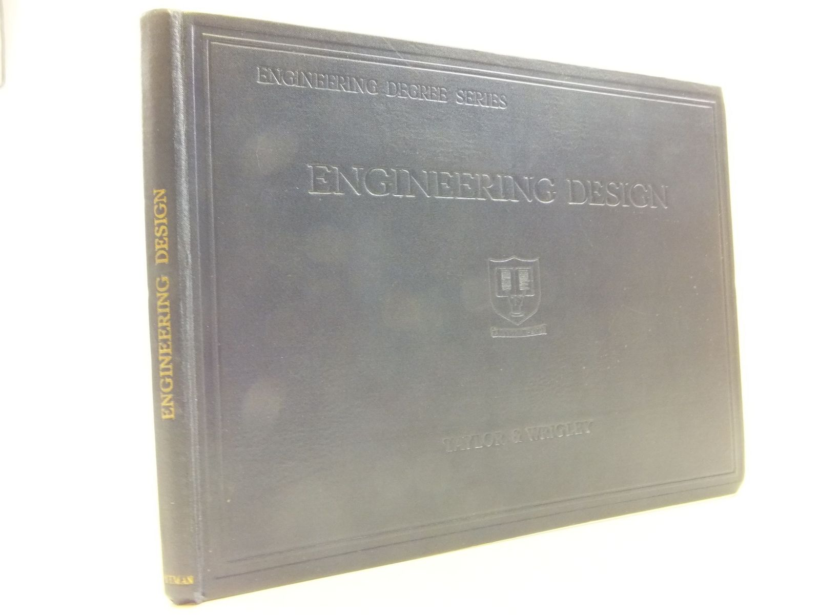 Photo of ENGINEERING DESIGN written by Taylor, J.E.<br />Wrigley, J.S. published by Sir Isaac Pitman & Sons Ltd. (STOCK CODE: 2112244)  for sale by Stella & Rose's Books