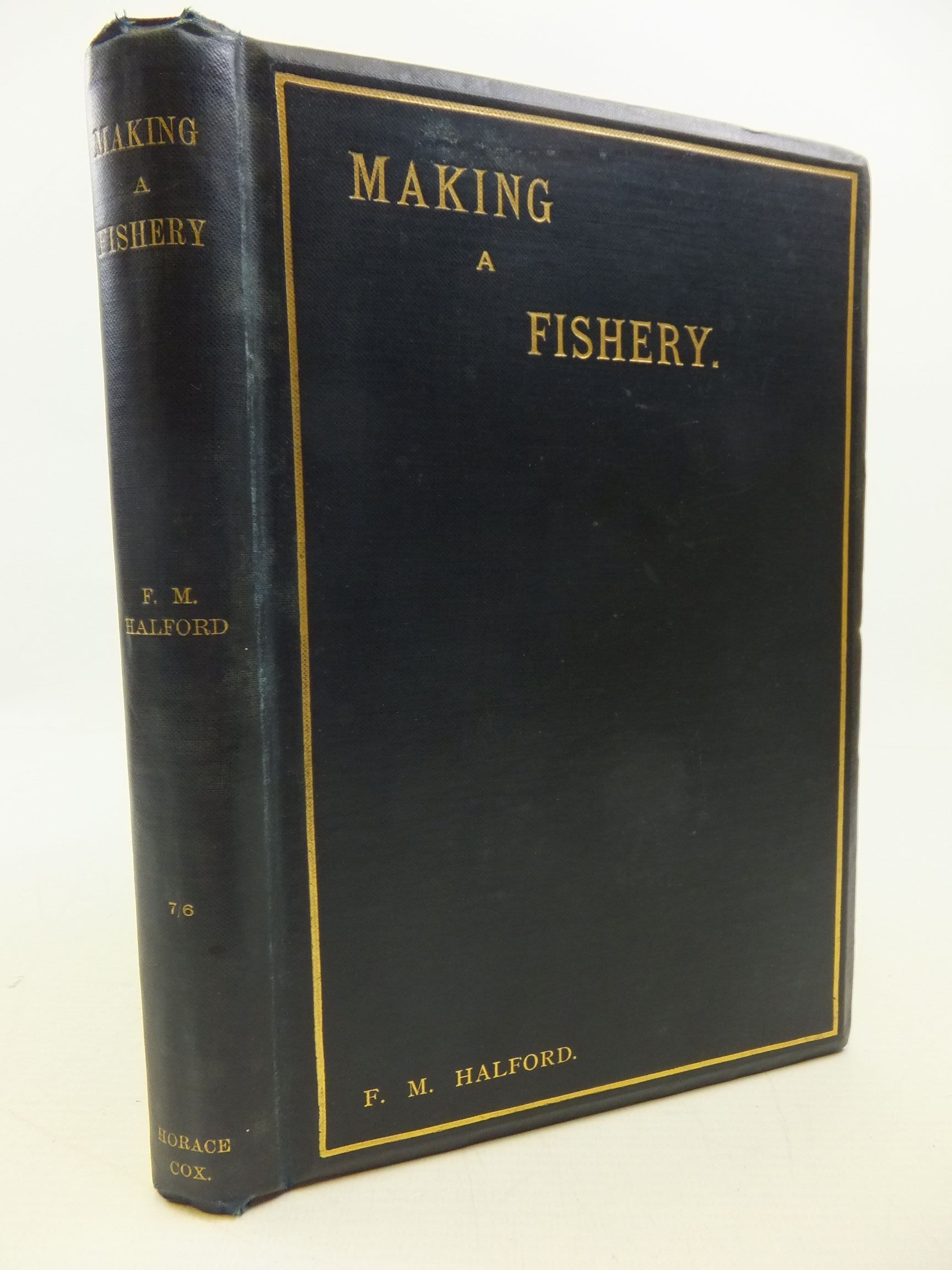 Photo of MAKING A FISHERY written by Halford, Frederic M. published by Horace Cox (STOCK CODE: 2112415)  for sale by Stella & Rose's Books