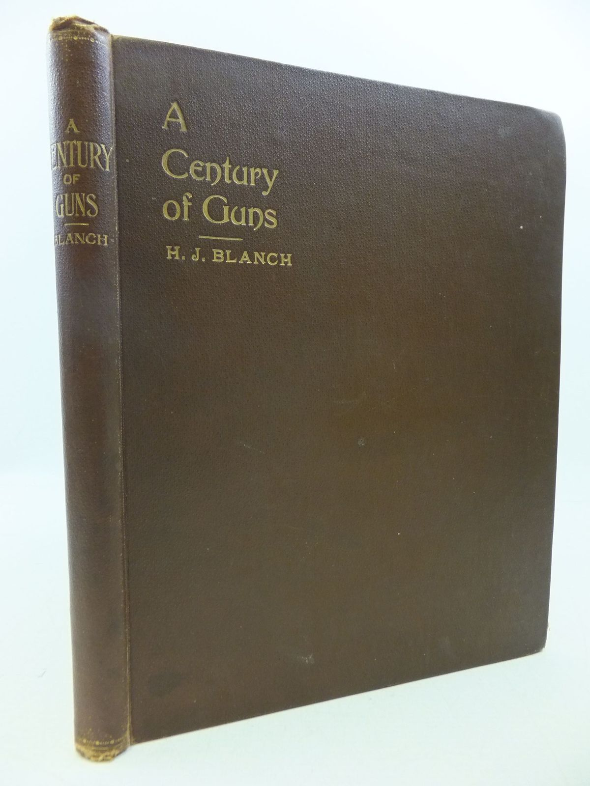 Photo of A CENTURY OF GUNS: A SKETCH OF THE LEADING TYPES OF SPORTING AND MILITARY SMALL ARMS written by Blanch, H.J. published by John Blanch & Son (STOCK CODE: 2112517)  for sale by Stella & Rose's Books