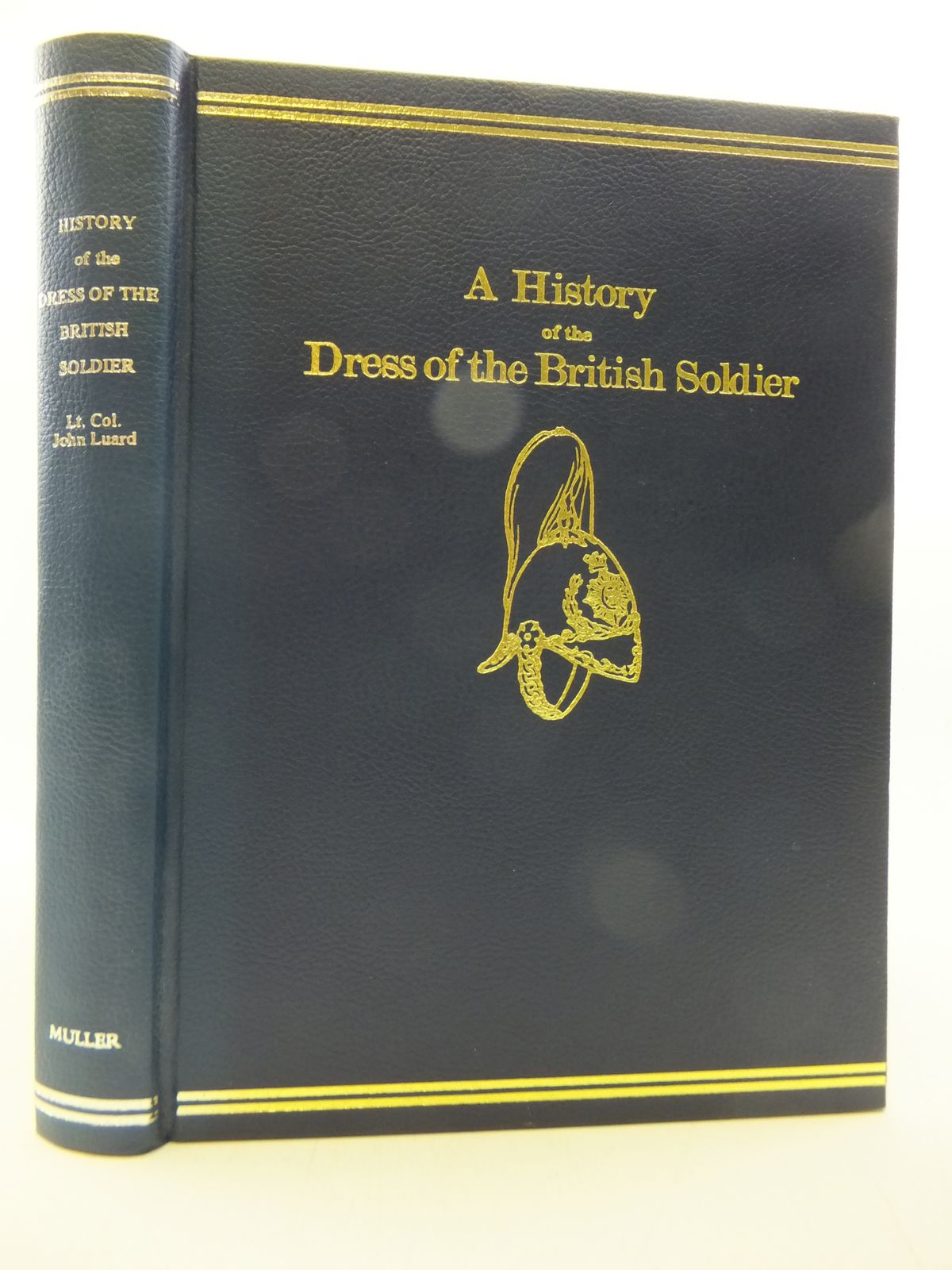 Photo of A HISTORY OF THE DRESS OF THE BRITISH SOLDIER written by Luard, John published by Frederick Muller Ltd. (STOCK CODE: 2113264)  for sale by Stella & Rose's Books
