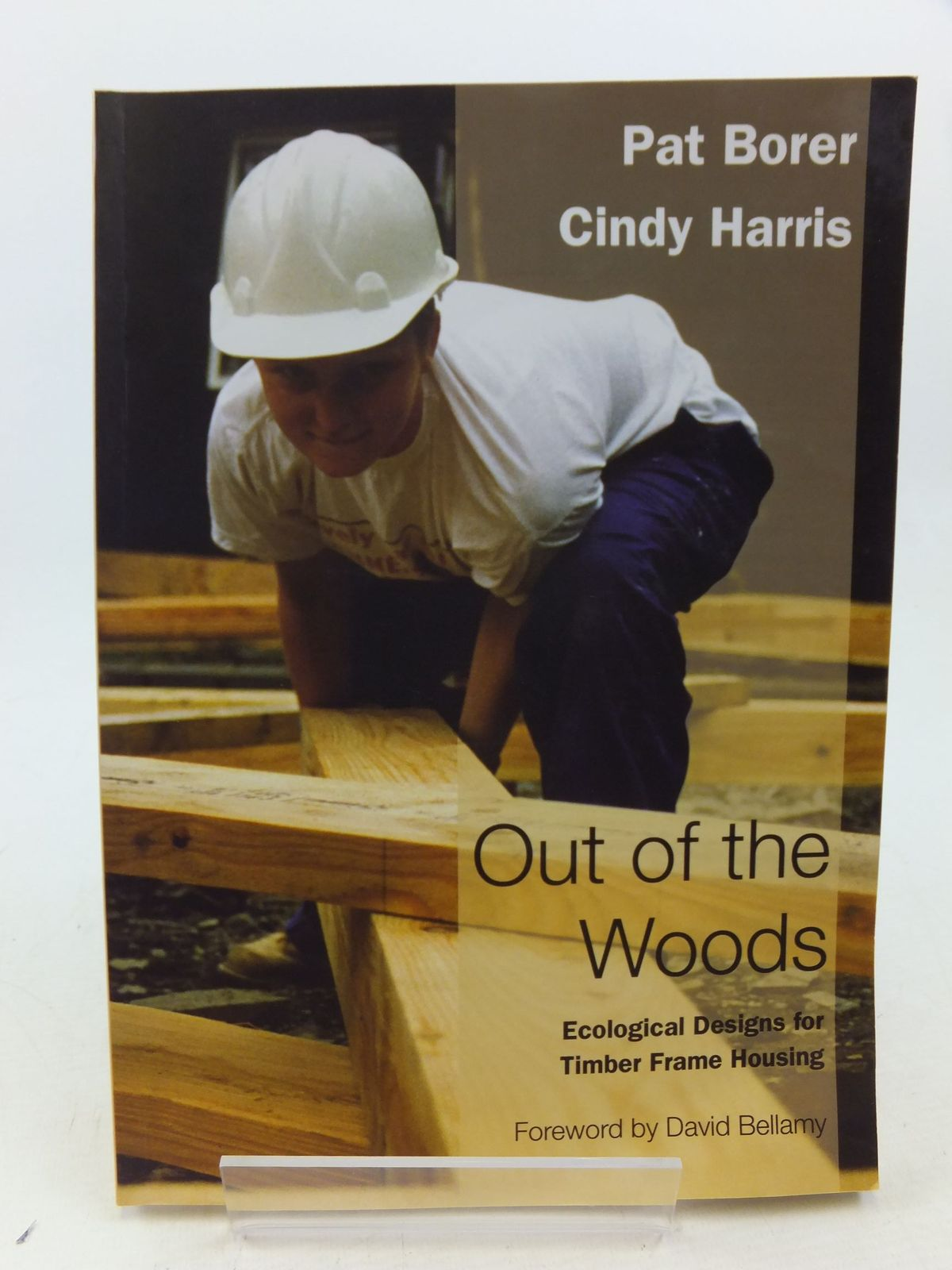 Photo of OUT OF THE WOODS: ENVIRONMENTAL TIMBER FRAME DESIGN FOR SELF BUILD written by Borer, Pat<br />Harris, Cindy<br />Bellamy, David illustrated by Foo, Benedicte<br />Borer, Pat published by Centre For Alternative Technology (STOCK CODE: 2113399)  for sale by Stella & Rose's Books