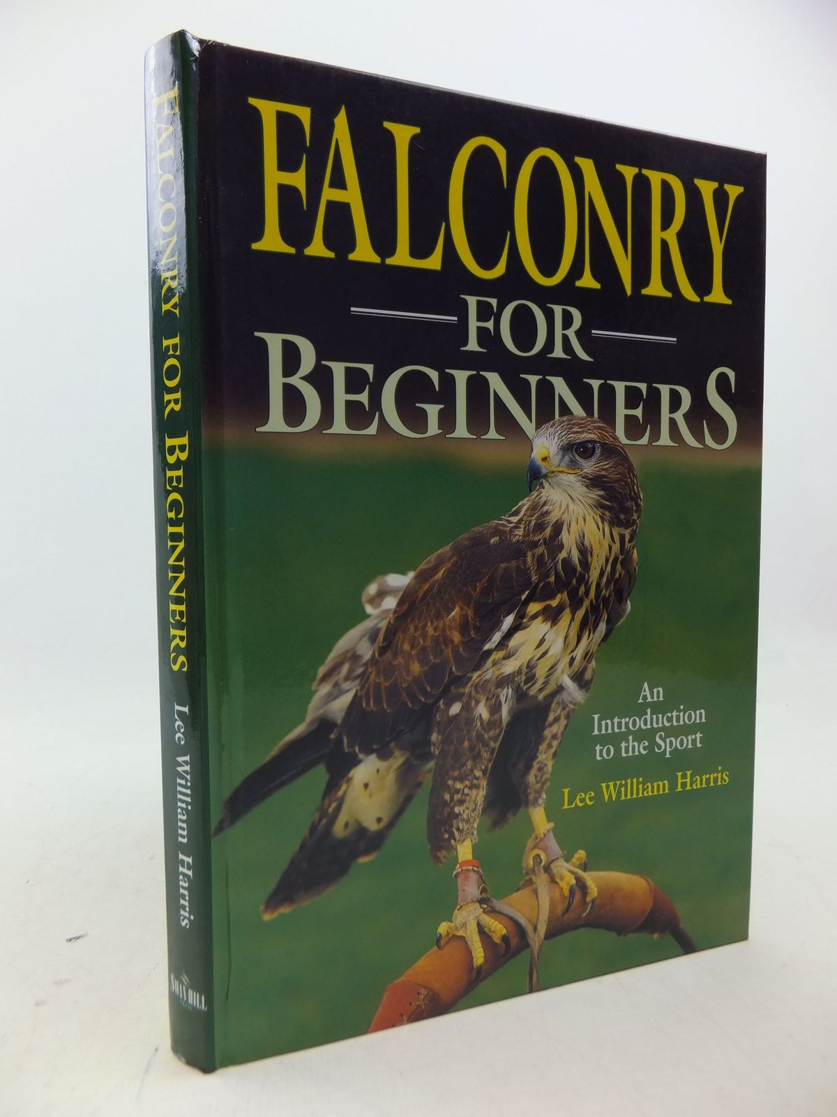 Photo of FALCONRY FOR BEGINNERS written by Harris, Lee William published by Swan Hill Press (STOCK CODE: 2113404)  for sale by Stella & Rose's Books