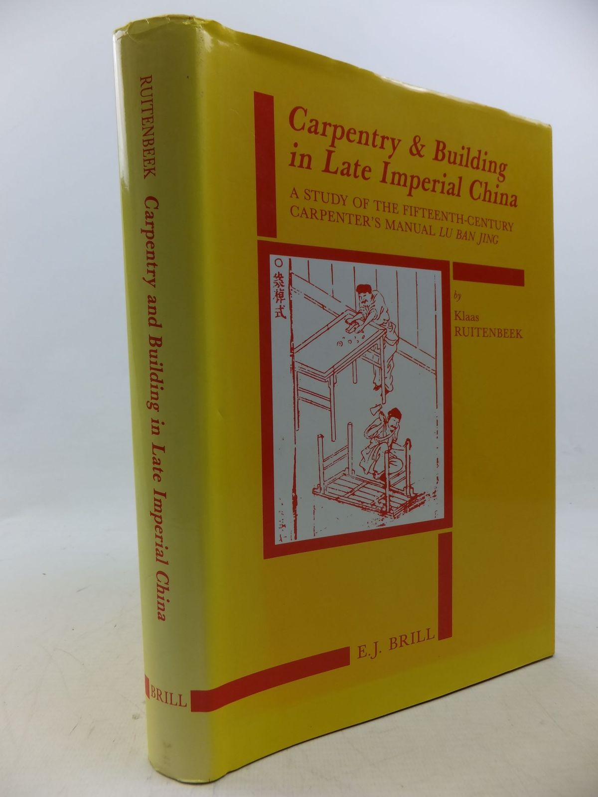 Photo of CARPENTRY AND BUILDING IN LATE IMPERIAL CHINA written by Ruitenbeek, Klaas published by E.J. Brill (STOCK CODE: 2113406)  for sale by Stella & Rose's Books