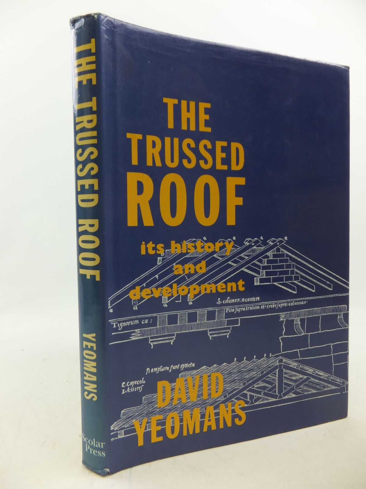 Photo of THE TRUSSED ROOF ITS HISTORY AND DEVELOPMENT written by Yeomans, David published by Scolar Press (STOCK CODE: 2113407)  for sale by Stella & Rose's Books