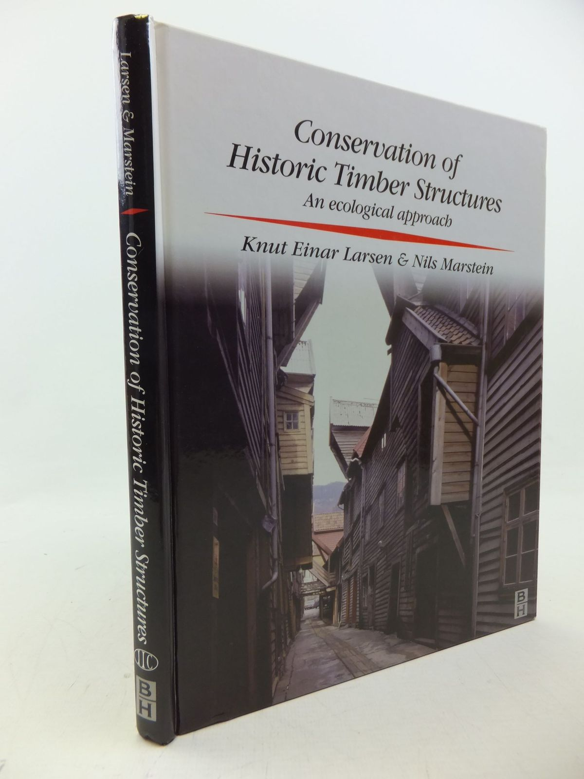 Photo of CONSERVATION OF HISTORIC TIMBER STRUCTURES written by Larsen, Knut Einar<br />Marstein, Nils published by Butterworth-Heinemann Ltd. (STOCK CODE: 2113409)  for sale by Stella & Rose's Books