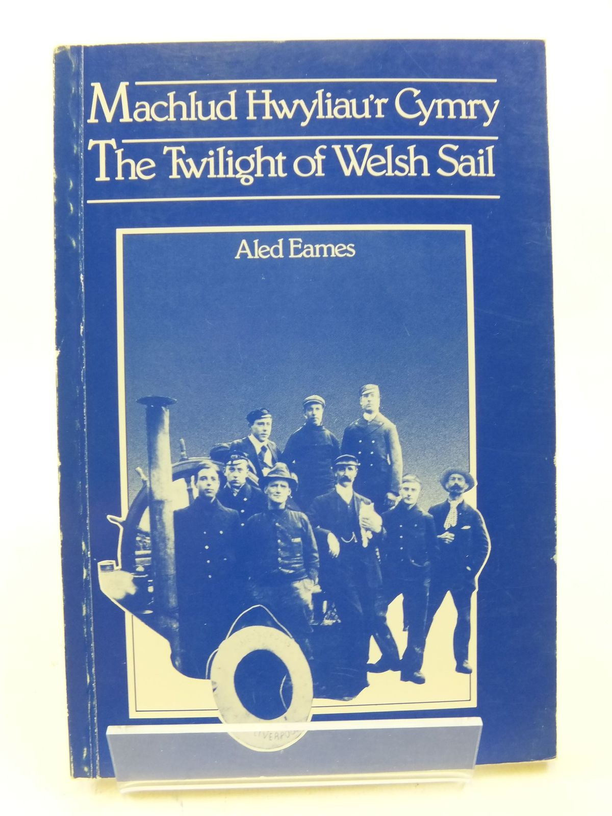 Photo of MACHLUD HWYLIAU'R CYMRY - THE TWILIGHT OF WELSH SAIL written by Eames, Aled published by University of Wales (STOCK CODE: 2113607)  for sale by Stella & Rose's Books