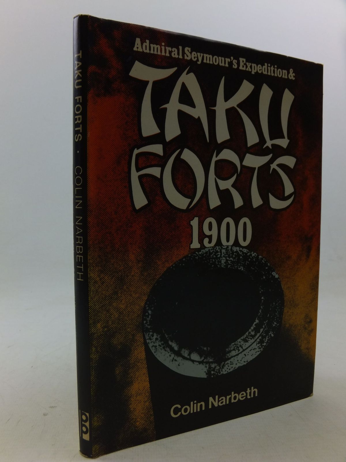 Photo of ADMIRAL SEYMOUR'S EXPEDITION & TAKU FORTS 1900 written by Narbeth, Colin published by Picton Publishing (STOCK CODE: 2113774)  for sale by Stella & Rose's Books