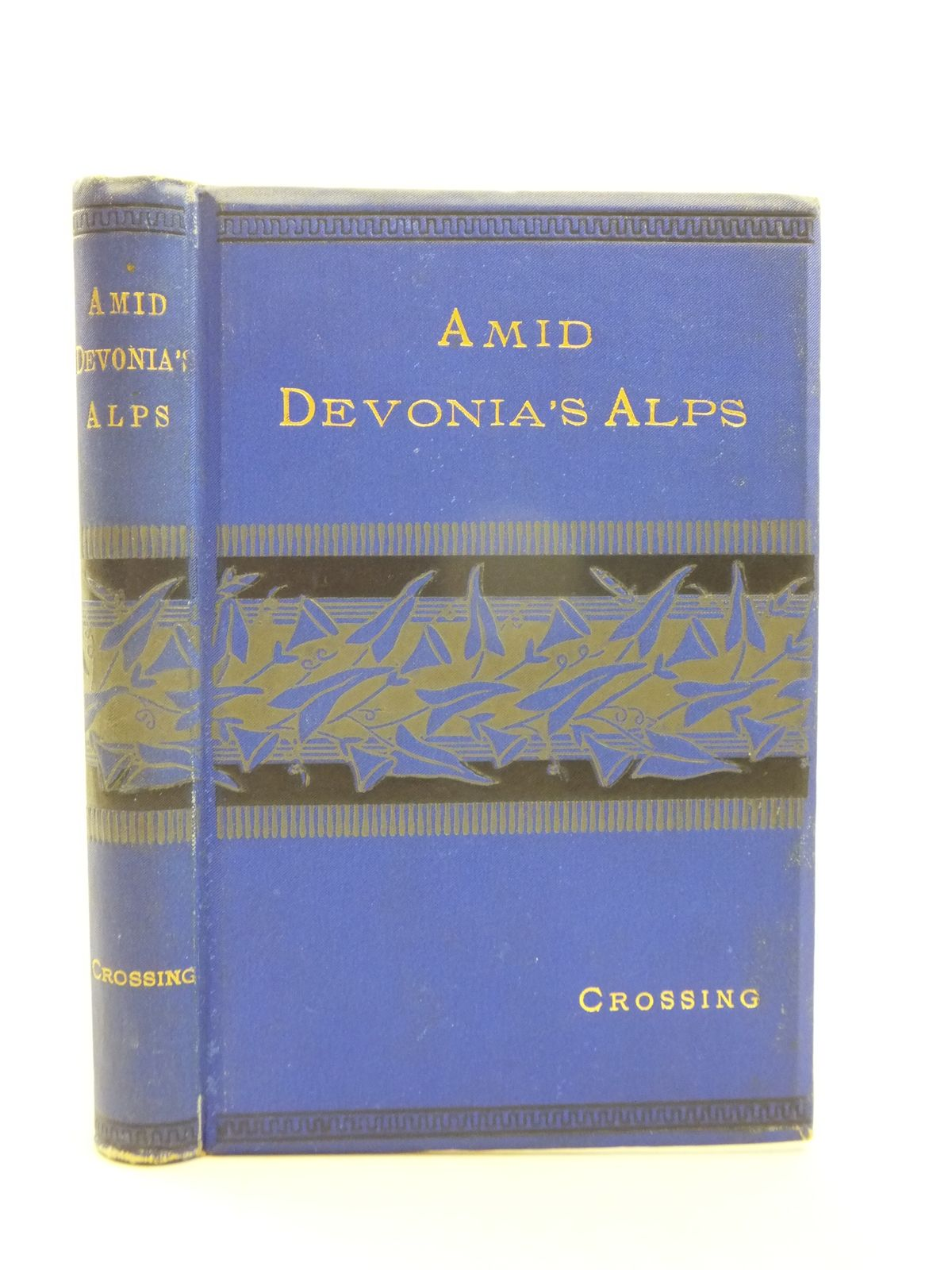 Photo of AMID DEVONIA'S ALPS written by Crossing, William published by Simpkin, Marshall & Co. (STOCK CODE: 2113816)  for sale by Stella & Rose's Books