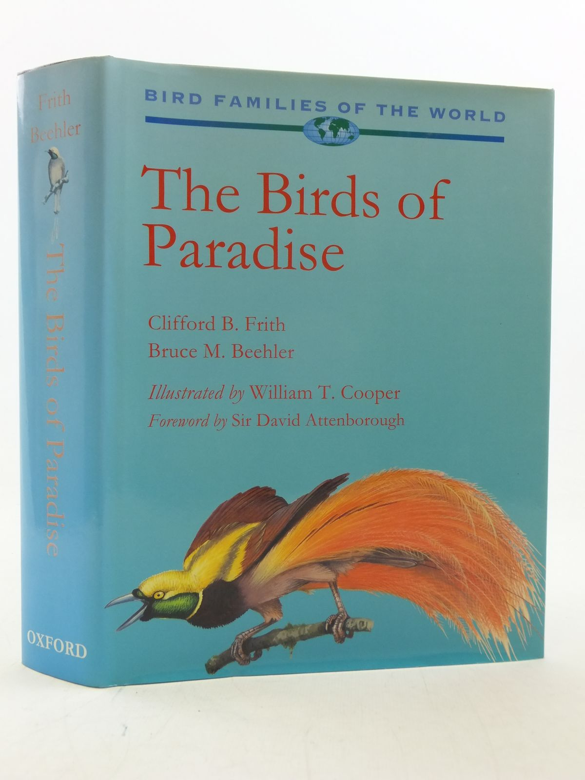 Photo of THE BIRDS OF PARADISE written by Frith, Clifford B.<br />Beehler, Bruce M. illustrated by Cooper, William T.<br />McGuire, Michael published by Oxford University Press (STOCK CODE: 2113830)  for sale by Stella & Rose's Books
