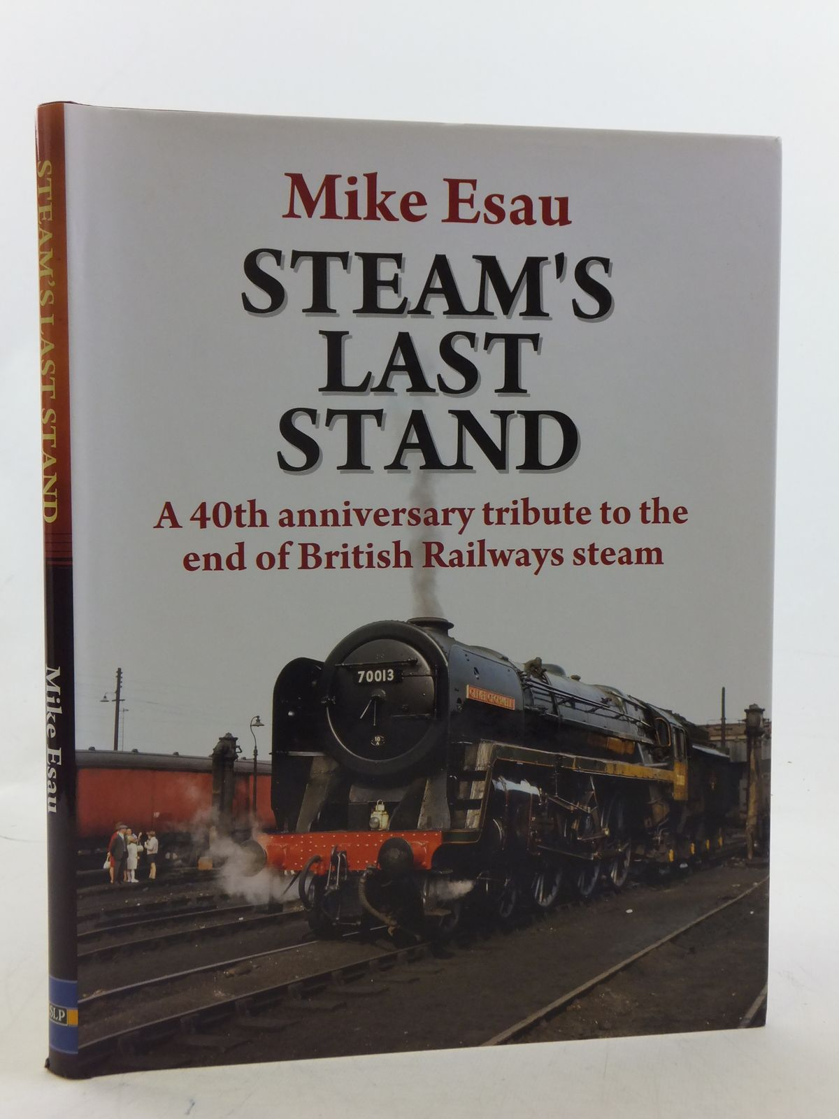 Photo of STEAM'S LAST STAND written by Esau, Mike published by Silver Link Publishing (STOCK CODE: 2113868)  for sale by Stella & Rose's Books