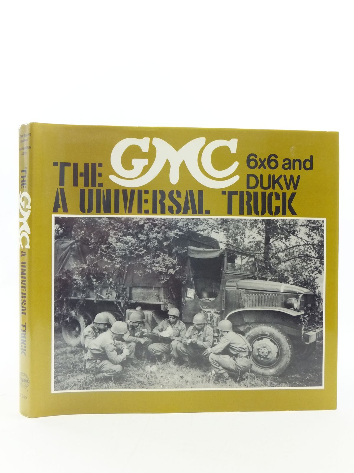 Photo of THE GMC 6X6 AND DUKW A UNIVERSAL TRUCK written by Boniface, Jean-Michel<br />Jeudy, Jean-Gabriel published by Haynes Publishing Group (STOCK CODE: 2113876)  for sale by Stella & Rose's Books