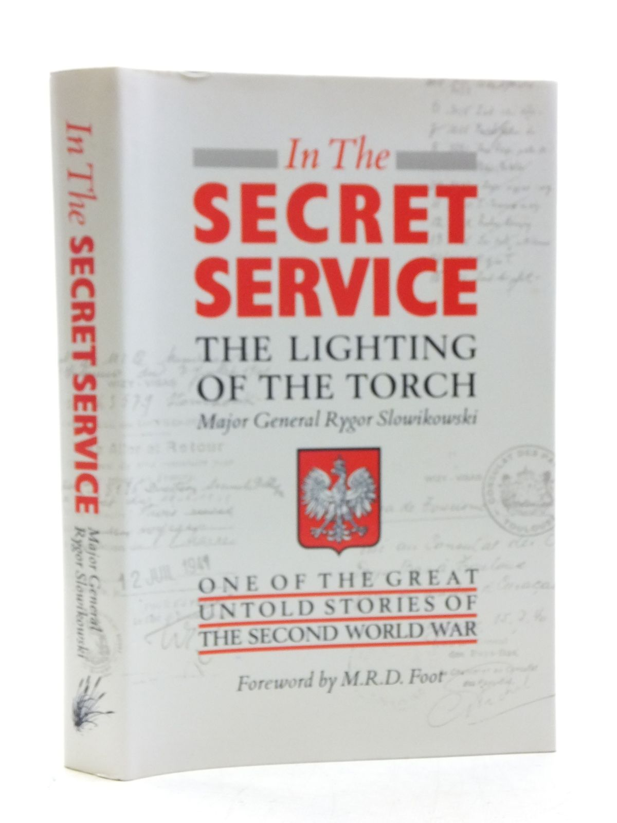 Photo of IN THE SECRET SERVICE THE LIGHTING OF THE TORCH written by Slowikowski, George<br />Herman, John published by The Windrush Press (STOCK CODE: 2113899)  for sale by Stella & Rose's Books