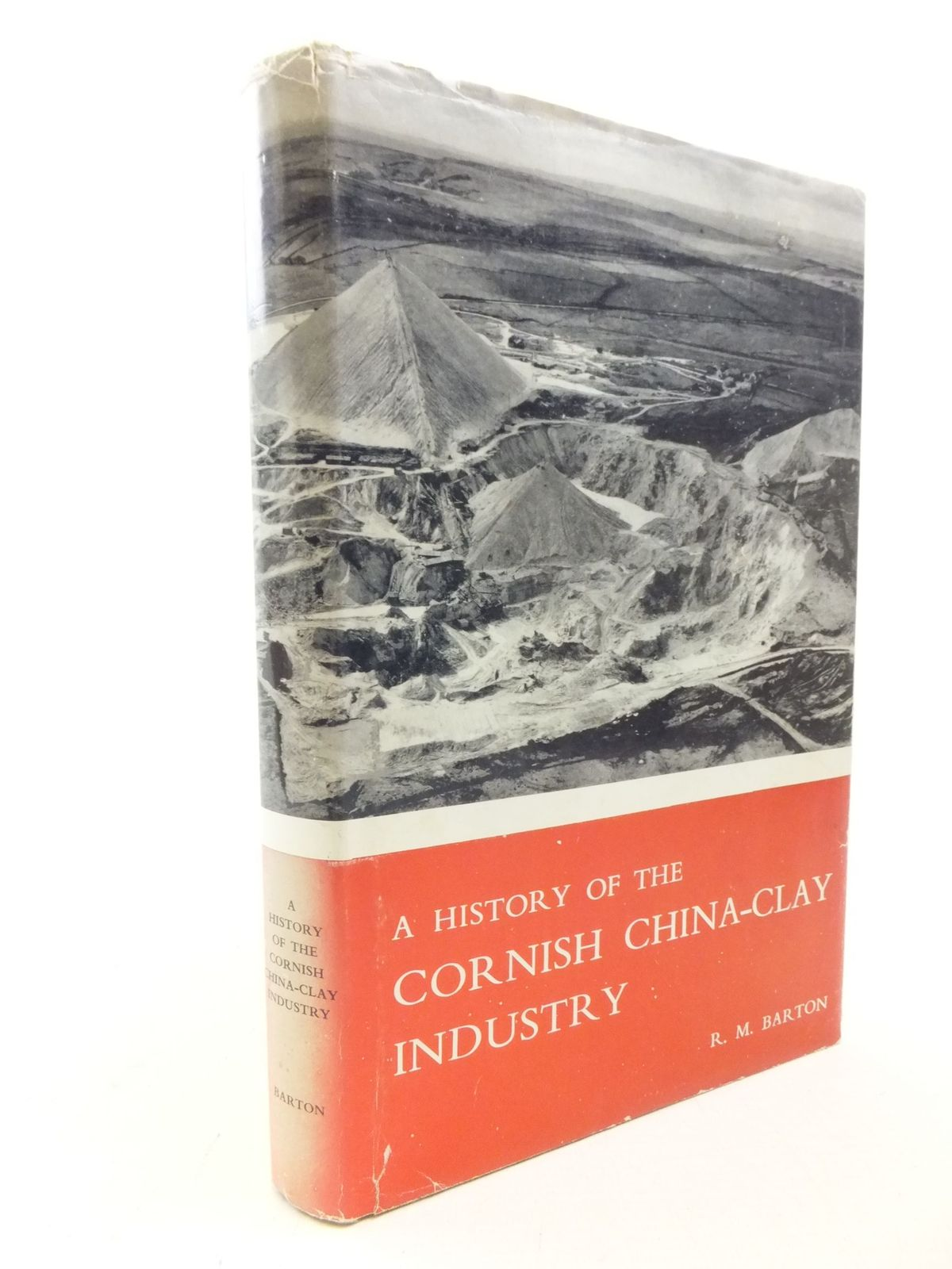 Photo of A HISTORY OF THE CORNISH CHINA-CLAY INDUSTRY written by Barton, R.M. published by D. Bradford Barton (STOCK CODE: 2113953)  for sale by Stella & Rose's Books