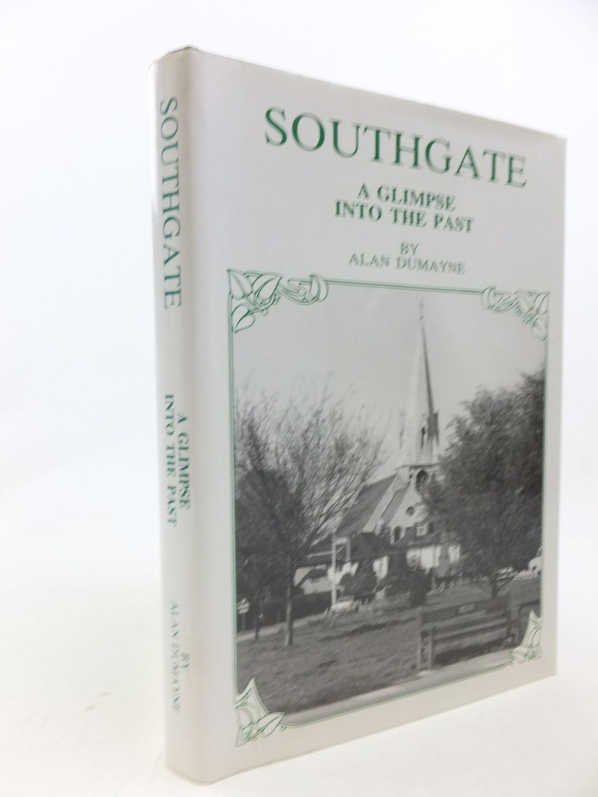 Photo of SOUTHGATE A GLIMPSE INTO THE PAST written by Dumayne, Alan published by Macdermott & Chant Ltd. (STOCK CODE: 2113992)  for sale by Stella & Rose's Books