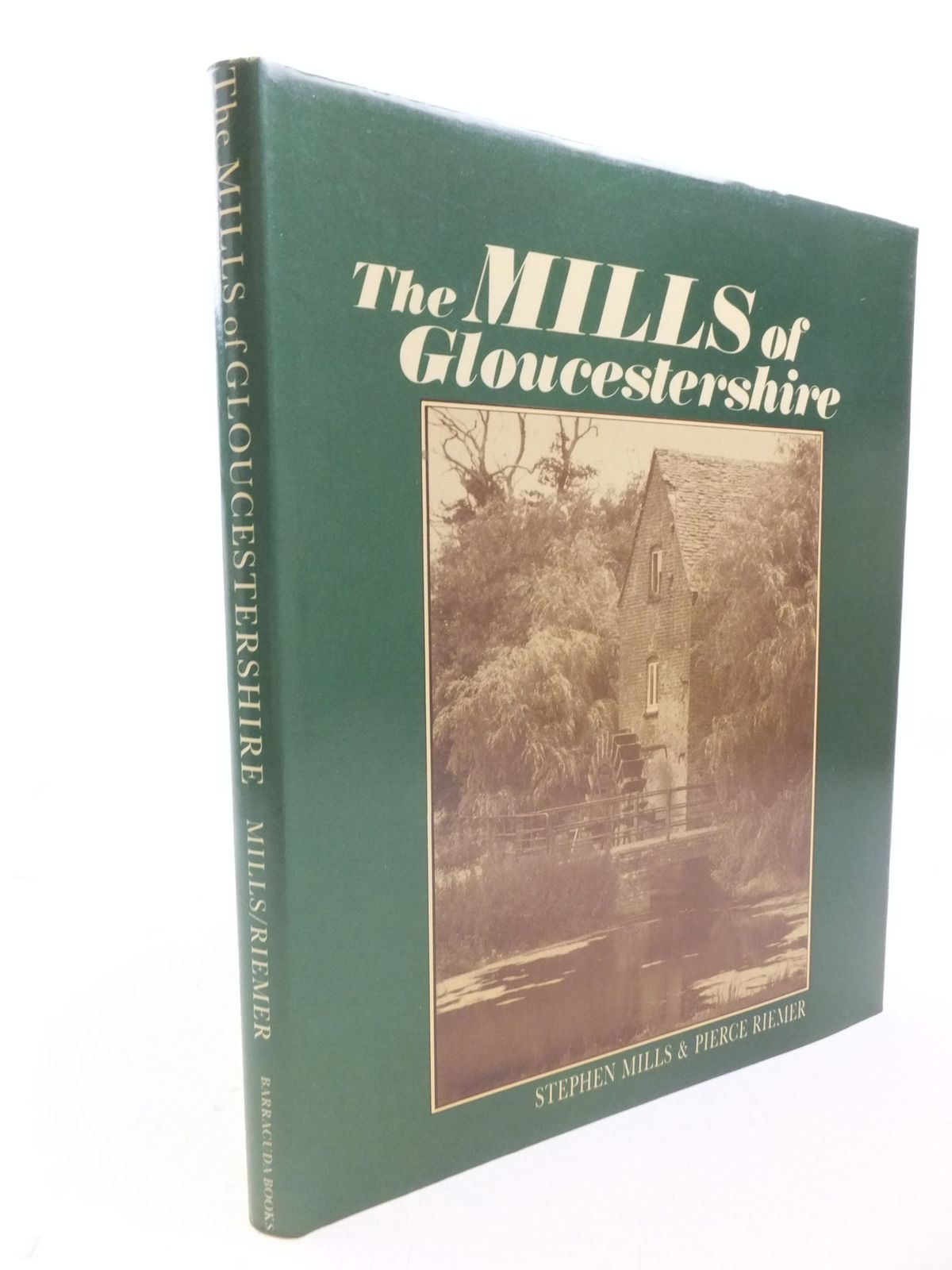 Photo of THE MILLS OF GLOUCESTERSHIRE written by Mills, Stephen<br />Riemer, Pierce published by Barracuda Books (STOCK CODE: 2113996)  for sale by Stella & Rose's Books