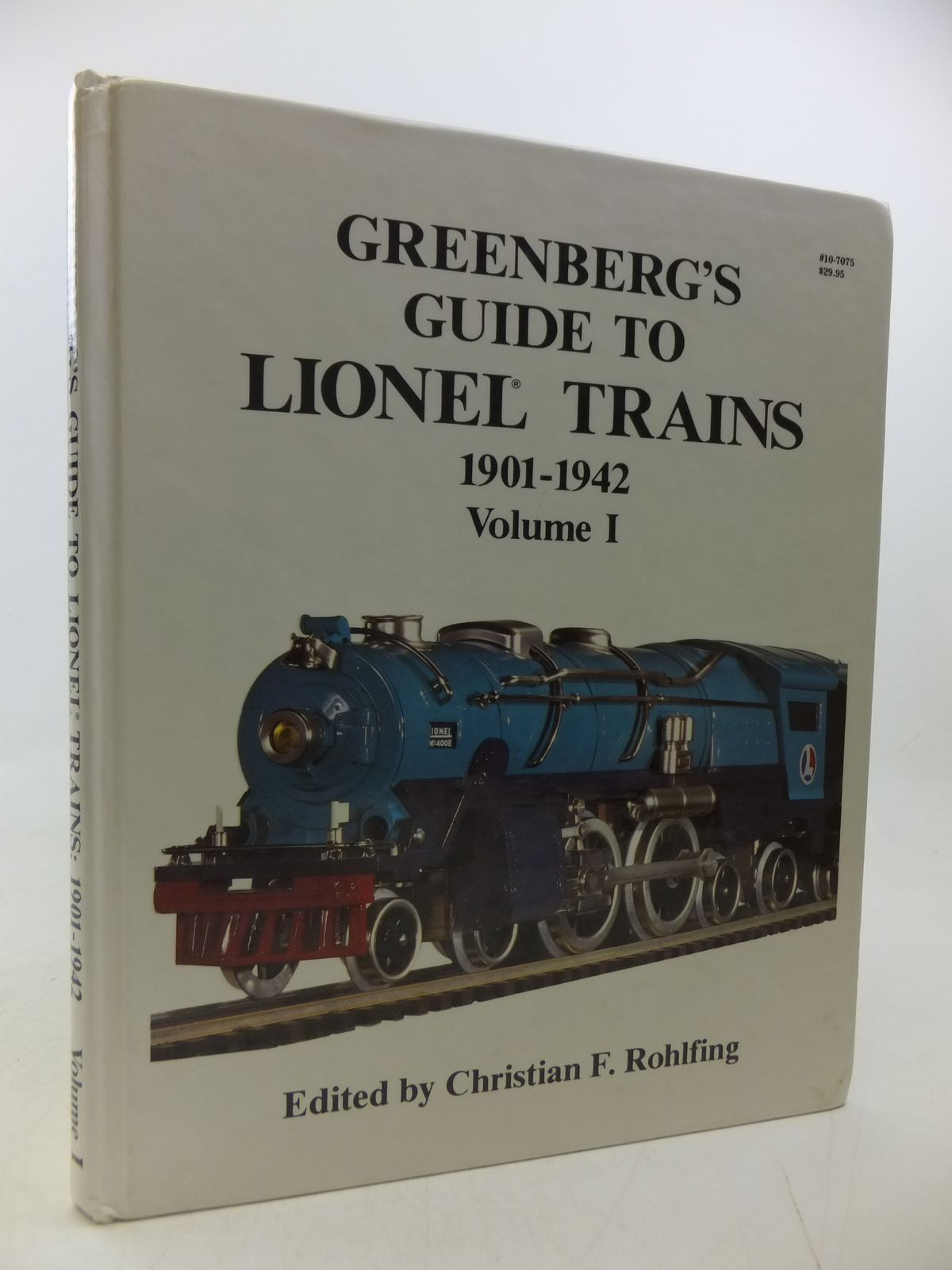 Photo of GREENBERG'S GUIDE TO LIONEL TRAINS 1901-1942 VOLUME I written by Rohlfing, Christian F. published by Greenberg Publishing Company, Inc. (STOCK CODE: 2114013)  for sale by Stella & Rose's Books