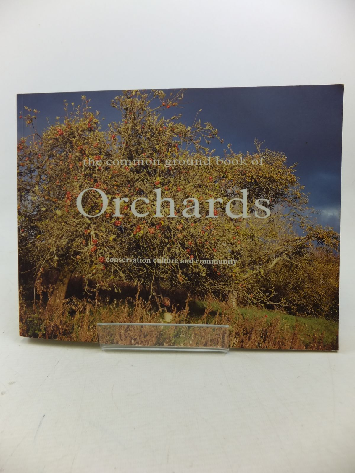 Photo of THE COMMON GROUND BOOK OF ORCHARDS published by Common Ground (STOCK CODE: 2114037)  for sale by Stella & Rose's Books