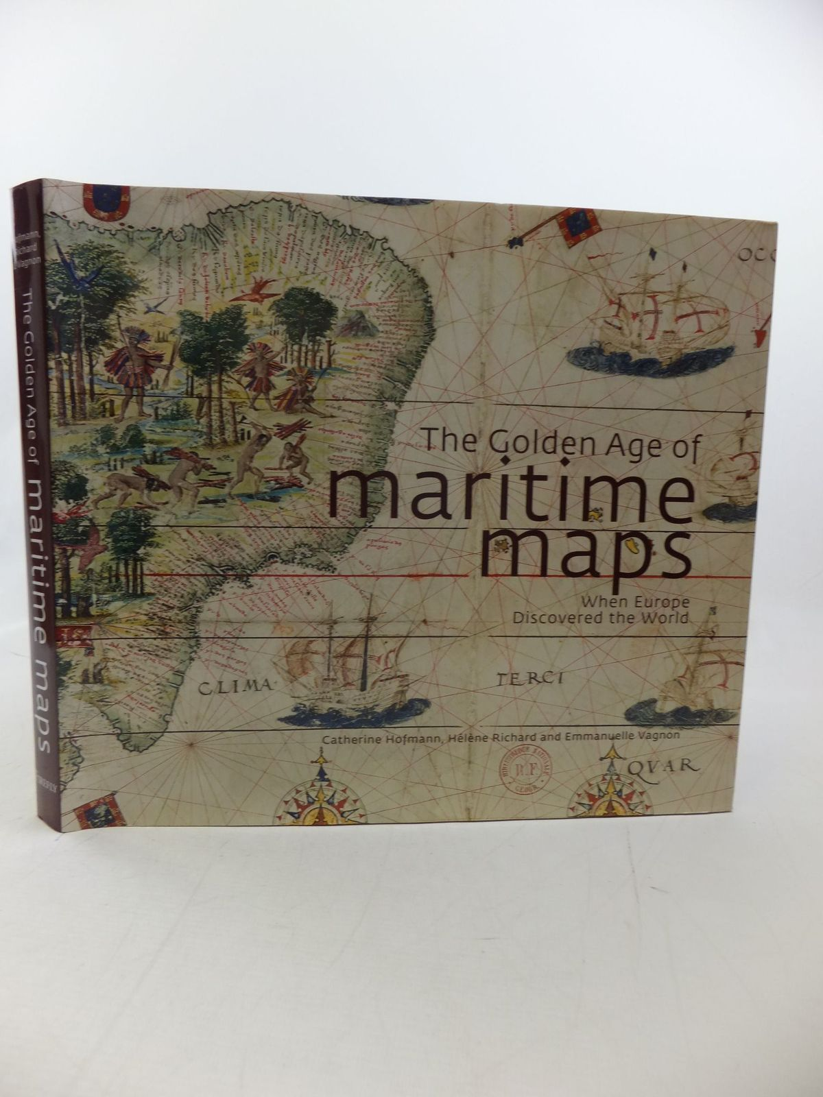 Photo of THE GOLDEN AGE OF MARITIME MAPS written by Hofmann, Catherine<br />Richard, Helene<br />Vagnon, Emmanuelle published by Firefly Books Limited (STOCK CODE: 2114039)  for sale by Stella & Rose's Books