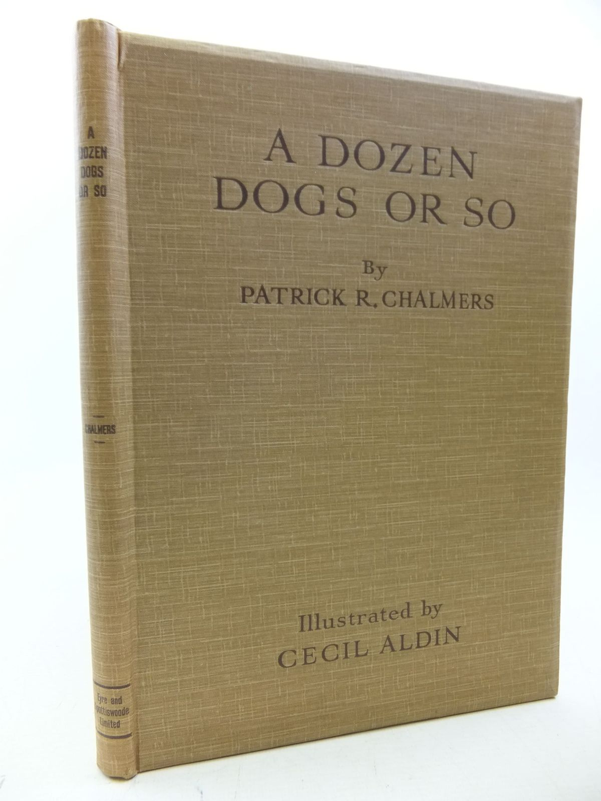 Photo of A DOZEN DOGS OR SO written by Chalmers, Patrick R. illustrated by Aldin, Cecil published by Eyre & Spottiswoode (STOCK CODE: 2114165)  for sale by Stella & Rose's Books