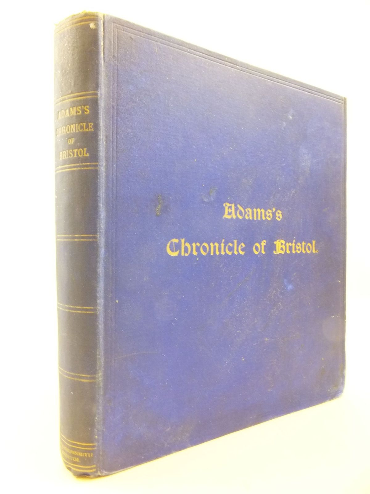 Photo of ADAM'S CHRONICLE OF BRISTOL published by J.W. Arrowsmith (STOCK CODE: 2114212)  for sale by Stella & Rose's Books