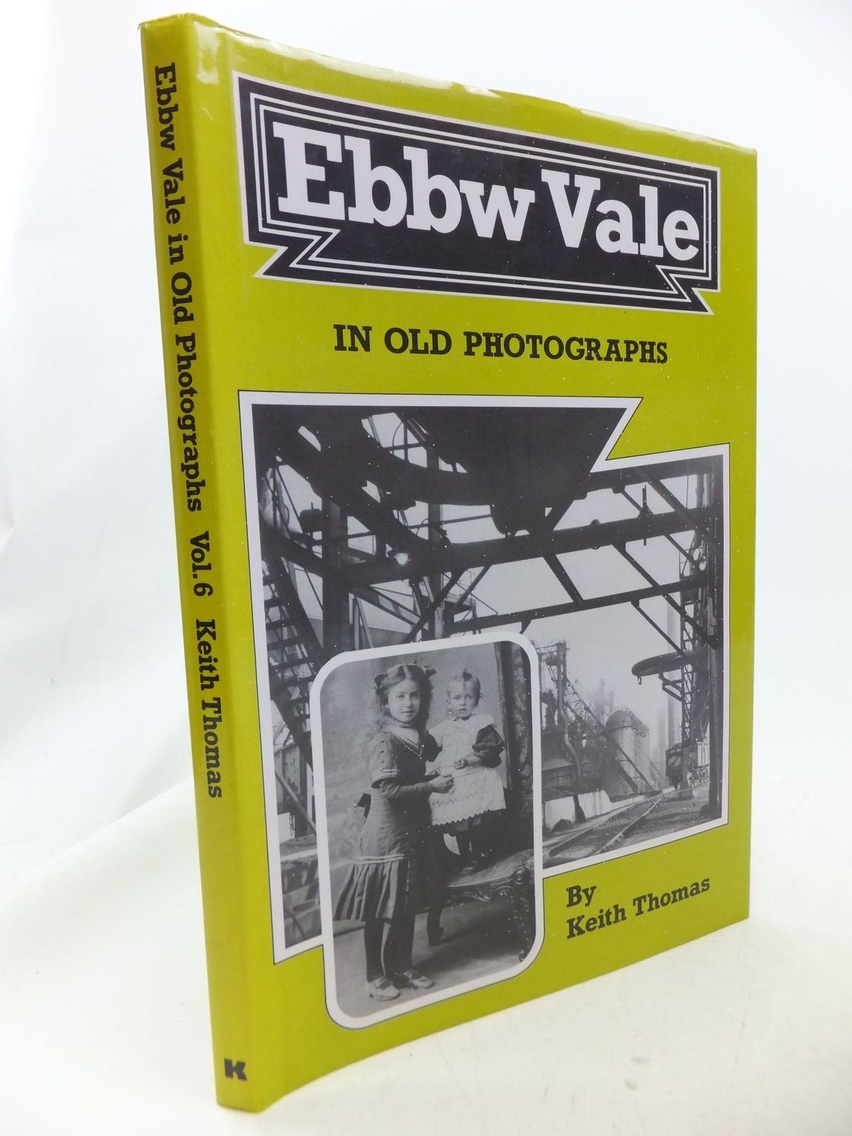 Photo of EBBW VALE IN OLD PHOTOGRAPHS VOL. 6 written by Thomas, Keith published by Kerin Publishers (STOCK CODE: 2114546)  for sale by Stella & Rose's Books