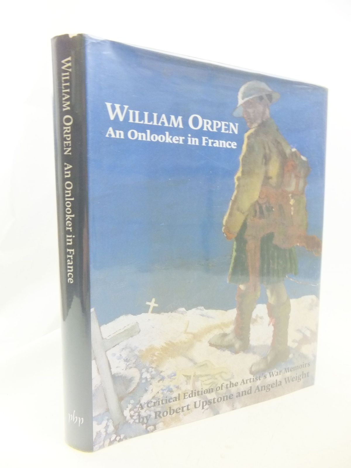 Photo of WILLIAM ORPEN AN ONLOOKER IN FRANCE written by Upstone, Robert<br />Weight, Angela illustrated by Orpen, William published by Paul Holberton Publishing (STOCK CODE: 2114567)  for sale by Stella & Rose's Books
